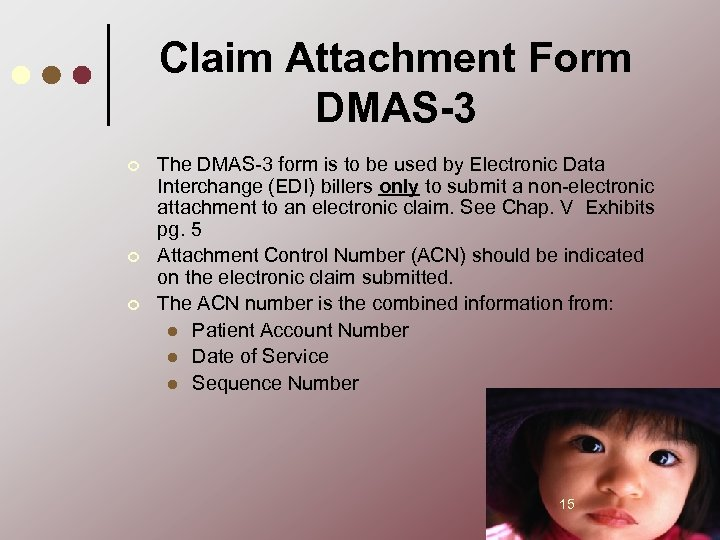 Claim Attachment Form DMAS-3 ¢ ¢ ¢ The DMAS-3 form is to be used
