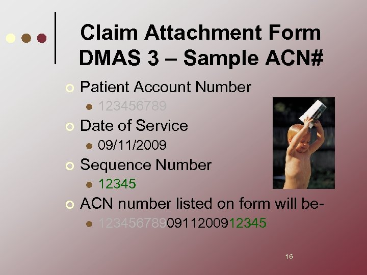 Claim Attachment Form DMAS 3 – Sample ACN# ¢ Patient Account Number l ¢