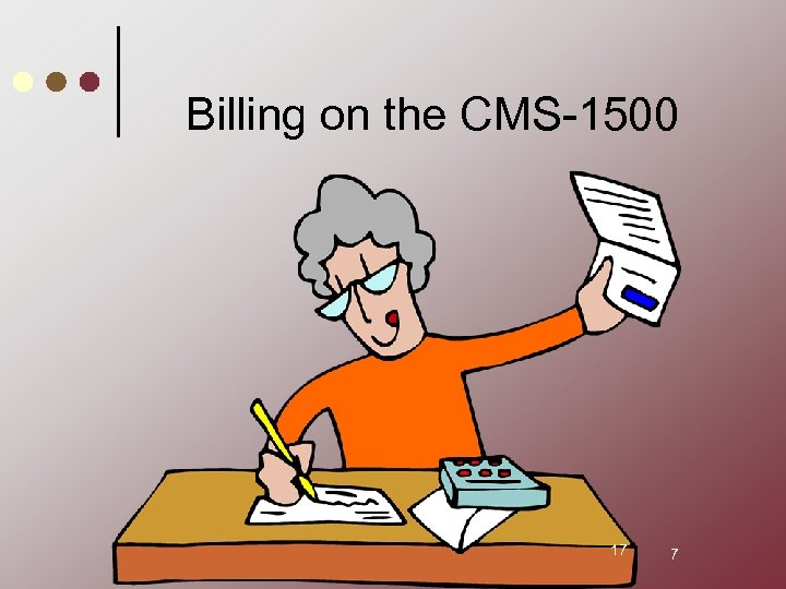 Billing on the CMS-1500 17 7