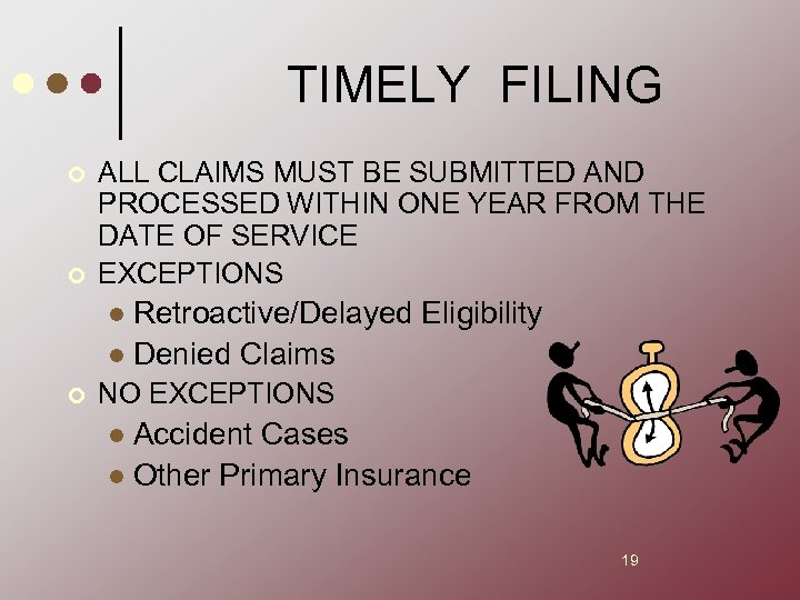 TIMELY FILING ¢ ¢ ALL CLAIMS MUST BE SUBMITTED AND PROCESSED WITHIN ONE YEAR