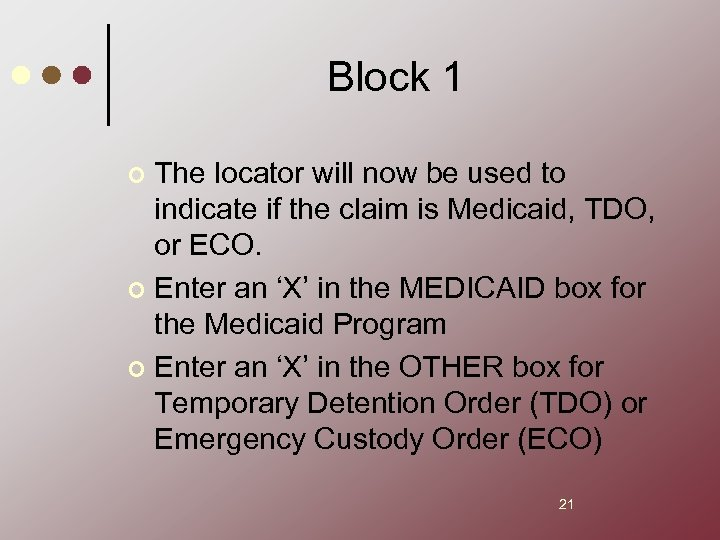 Block 1 The locator will now be used to indicate if the claim is