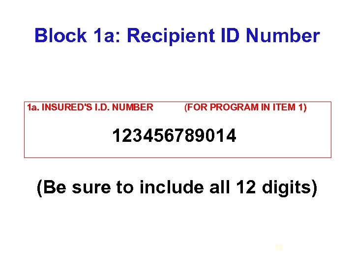 Block 1 a: Recipient ID Number 1 a. INSURED'S I. D. NUMBER (FOR PROGRAM