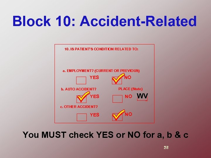 Block 10: Accident-Related 10. IS PATIENT'S CONDITION RELATED TO: a. EMPLOYMENT? (CURRENT OR PREVIOUS)