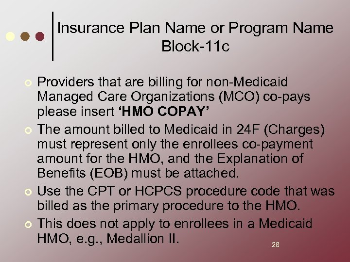 Insurance Plan Name or Program Name Block-11 c ¢ ¢ Providers that are billing