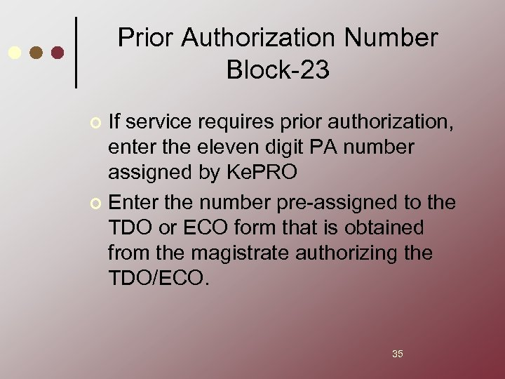 Prior Authorization Number Block-23 If service requires prior authorization, enter the eleven digit PA