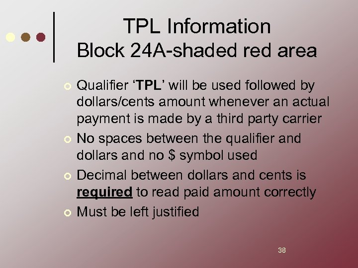TPL Information Block 24 A-shaded red area ¢ ¢ Qualifier 'TPL' will be used