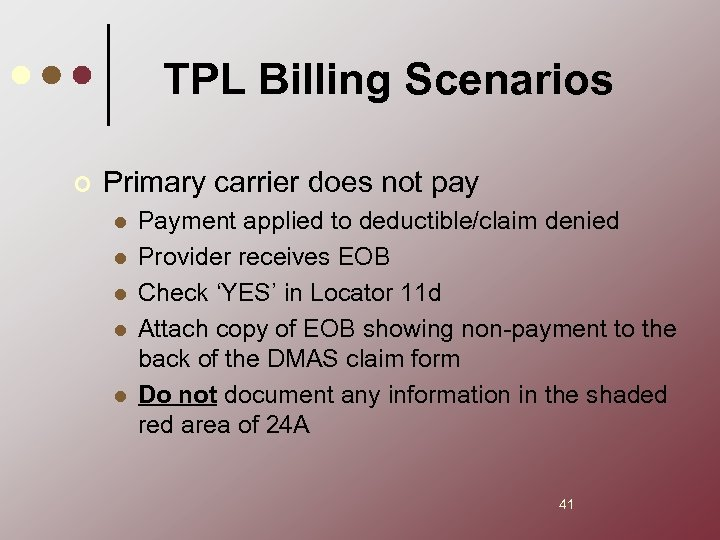 TPL Billing Scenarios ¢ Primary carrier does not pay l l l Payment applied