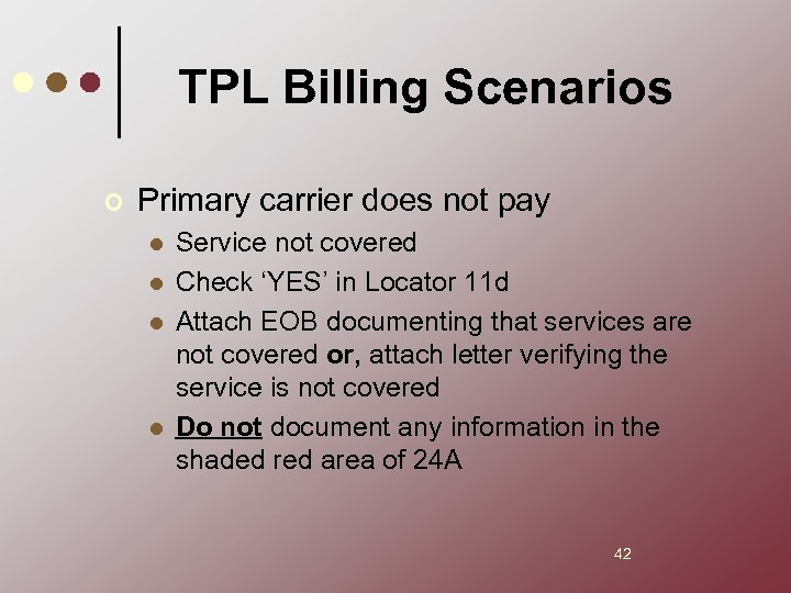 TPL Billing Scenarios ¢ Primary carrier does not pay l l Service not covered