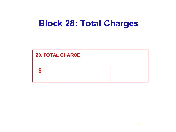 Block 28: Total Charges 28. TOTAL CHARGE $ 66 52