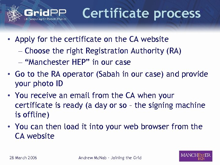 Certificate process • Apply for the certificate on the CA website – Choose the