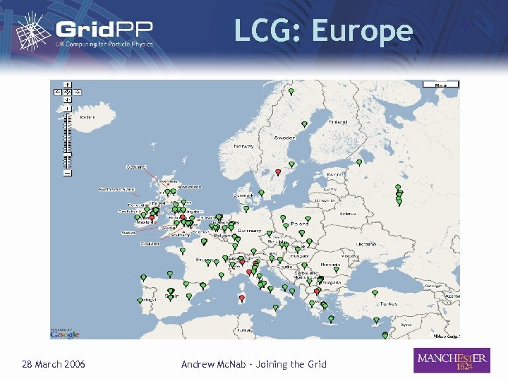 LCG: Europe 28 March 2006 Andrew Mc. Nab – Joining the Grid
