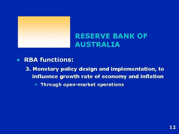 RESERVE BANK OF AUSTRALIA • RBA functions: 3. Monetary policy design and implementation, to