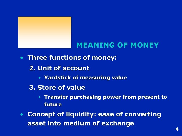 MEANING OF MONEY • Three functions of money: 2. Unit of account • Yardstick