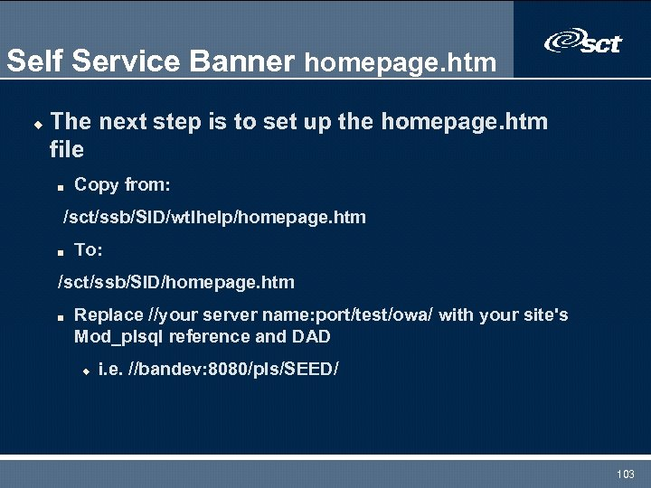 Self Service Banner homepage. htm u The next step is to set up the