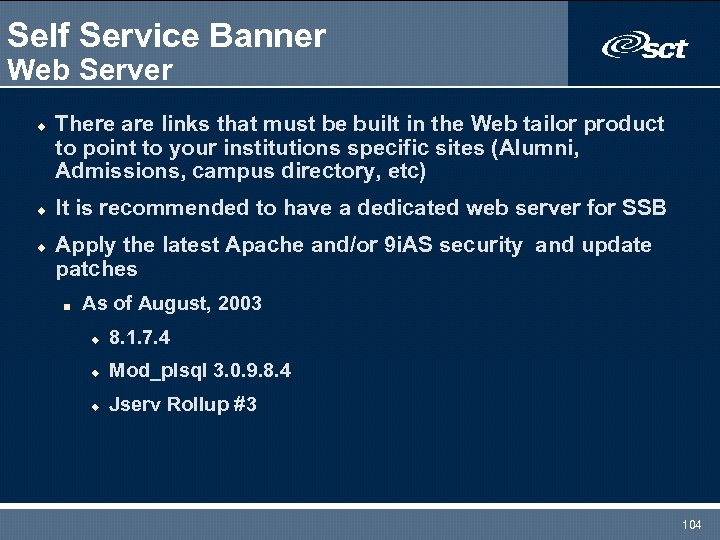 Self Service Banner Web Server u u u There are links that must be