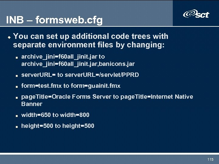 INB – formsweb. cfg u You can set up additional code trees with separate