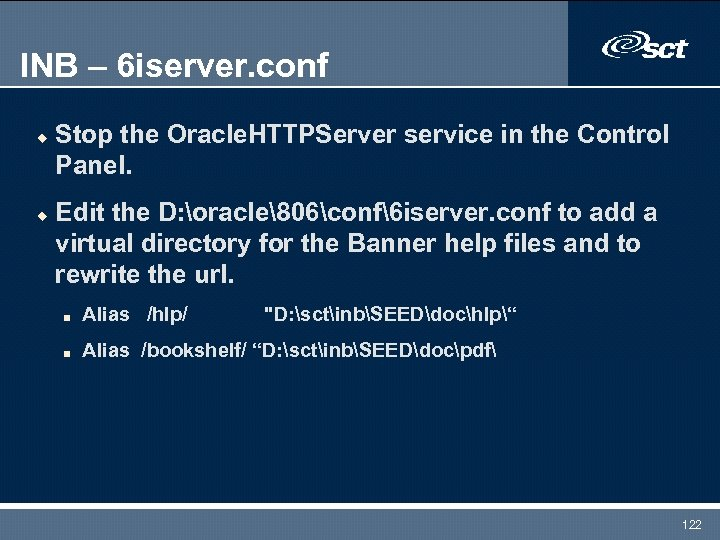 INB – 6 iserver. conf u u Stop the Oracle. HTTPServer service in the