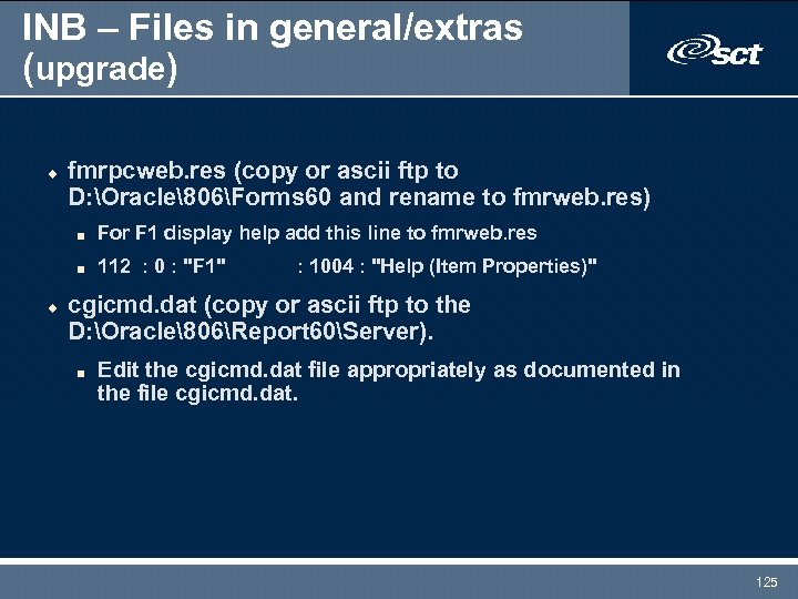 INB – Files in general/extras (upgrade) u fmrpcweb. res (copy or ascii ftp to