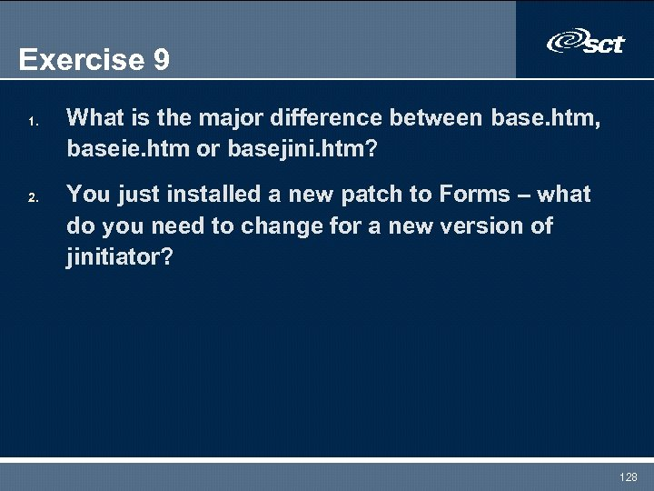 Exercise 9 1. 2. What is the major difference between base. htm, baseie. htm