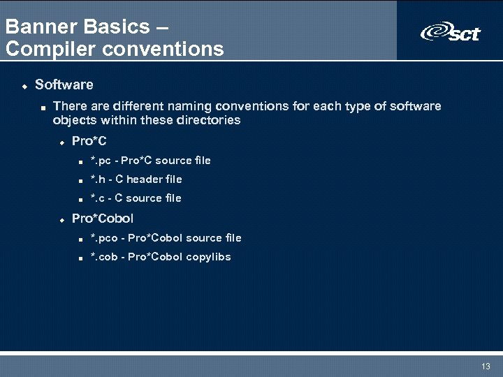 Banner Basics – Compiler conventions u Software n There are different naming conventions for