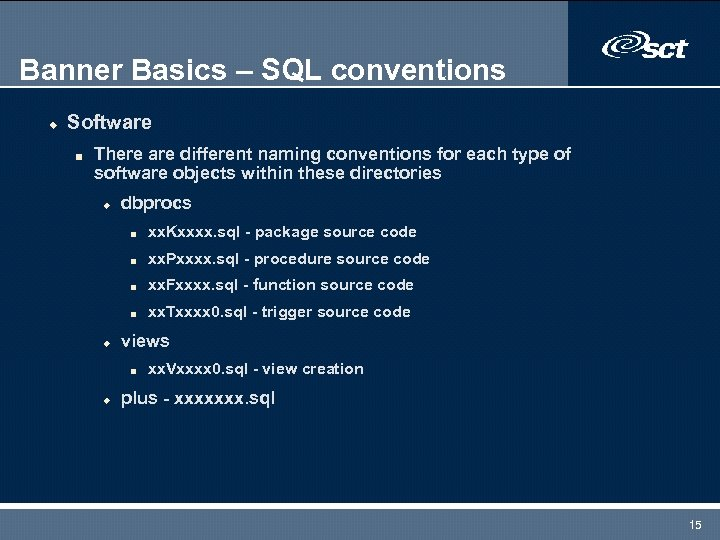 Banner Basics – SQL conventions u Software n There are different naming conventions for
