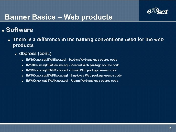 Banner Basics – Web products u Software n There is a difference in the