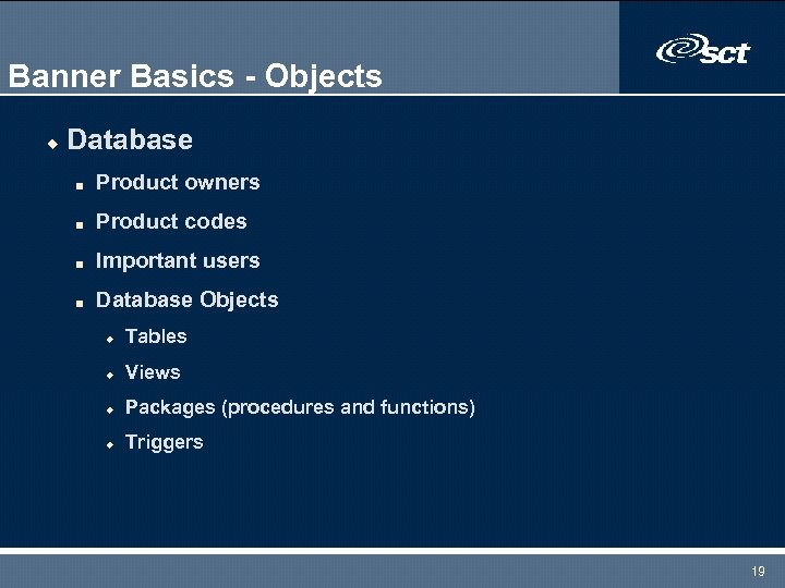 Banner Basics - Objects u Database n Product owners n Product codes n Important