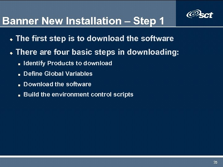 Banner New Installation – Step 1 u The first step is to download the