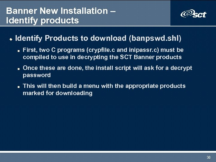 Banner New Installation – Identify products u Identify Products to download (banpswd. shl) n