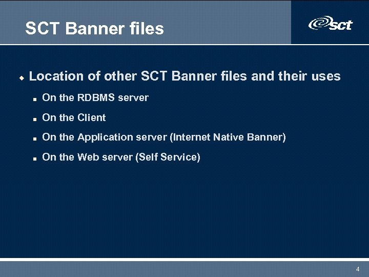 SCT Banner files u Location of other SCT Banner files and their uses n