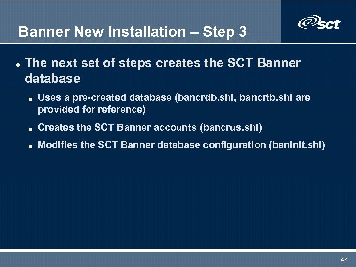 Banner New Installation – Step 3 u The next set of steps creates the
