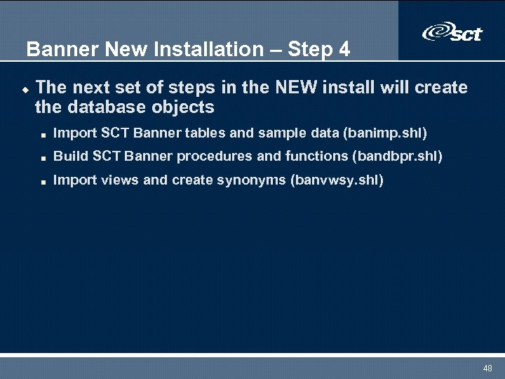 Banner New Installation – Step 4 u The next set of steps in the
