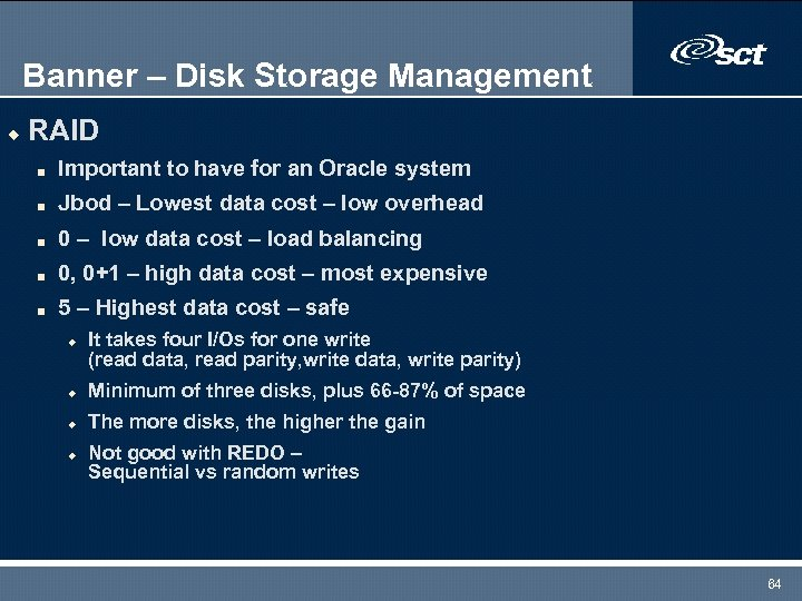 Banner – Disk Storage Management u RAID n Important to have for an Oracle