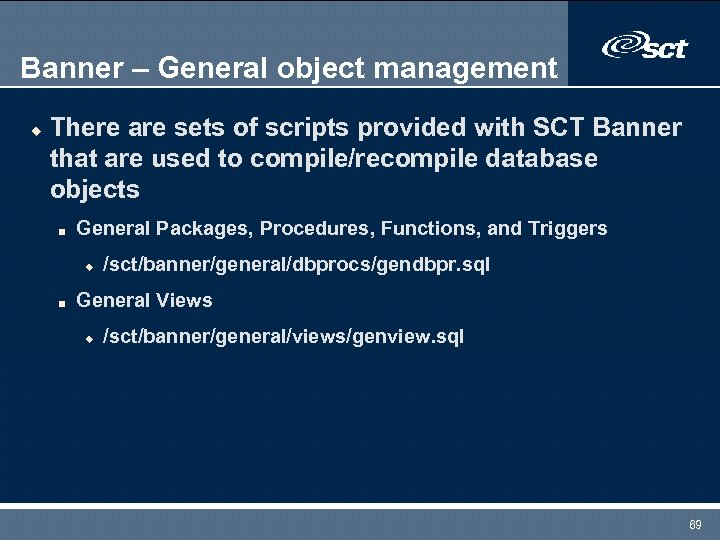 Banner – General object management u There are sets of scripts provided with SCT