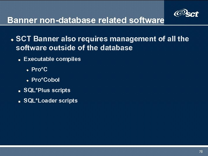 Banner non-database related software u SCT Banner also requires management of all the software