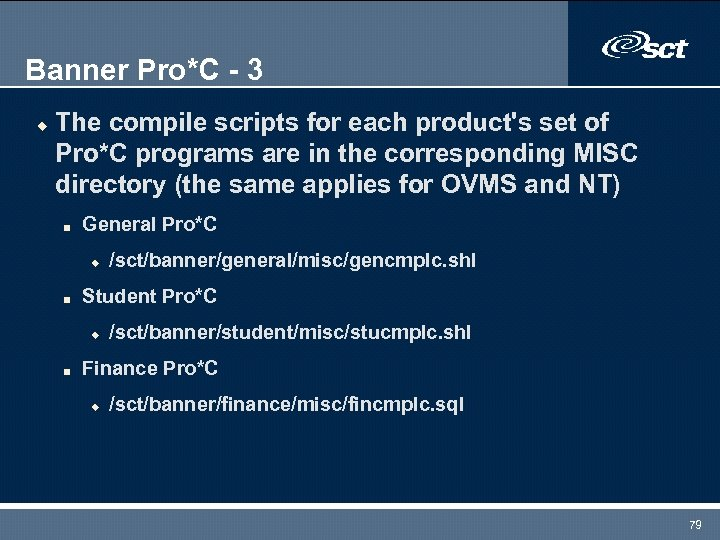 Banner Pro*C - 3 u The compile scripts for each product's set of Pro*C