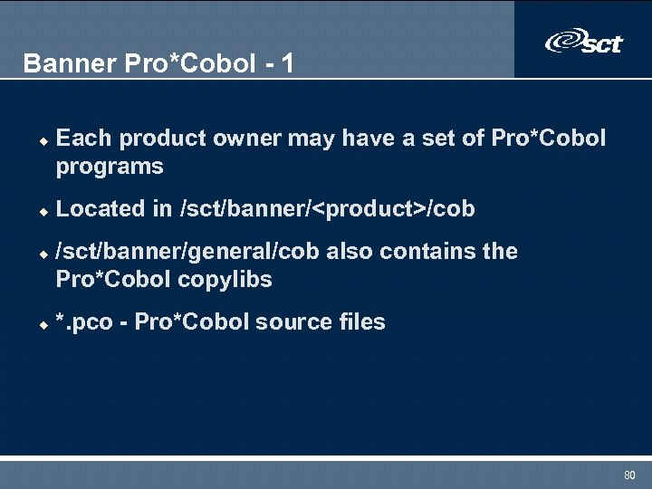 Banner Pro*Cobol - 1 u u Each product owner may have a set of