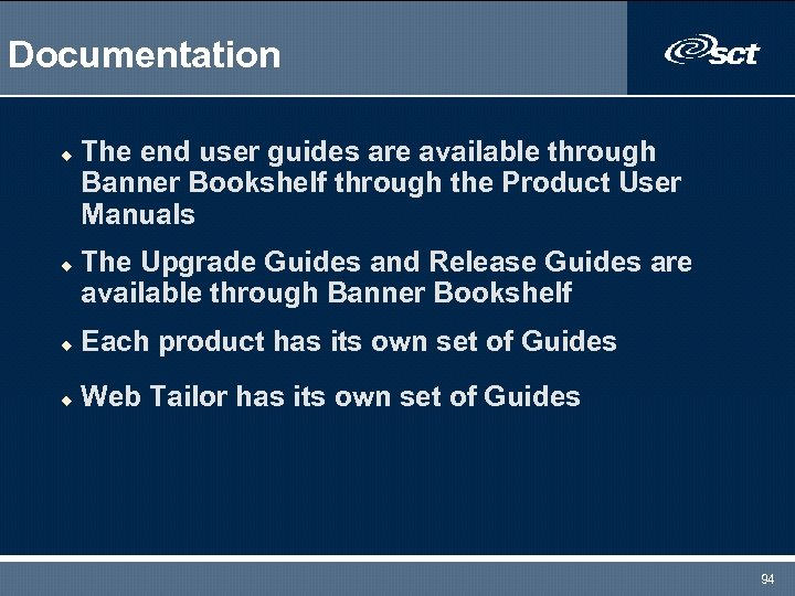 Documentation u u The end user guides are available through Banner Bookshelf through the