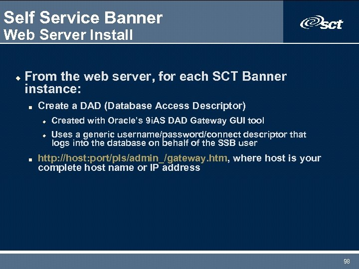 Self Service Banner Web Server Install u From the web server, for each SCT