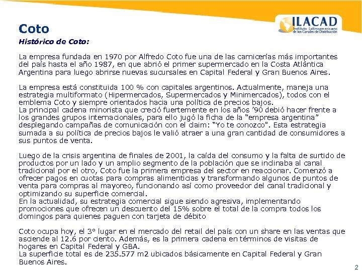 Coto Histórico de Coto: La empresa fundada en 1970 por Alfredo Coto fue una