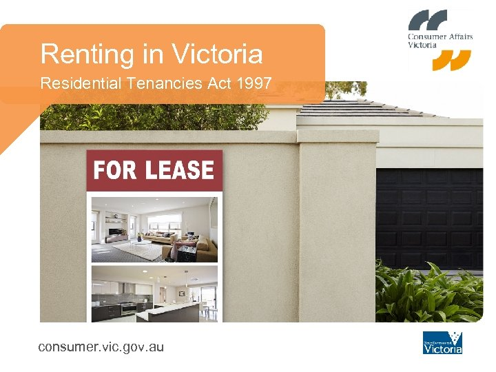 Renting in Victoria Residential Tenancies Act 1997 consumer. vic. gov. au