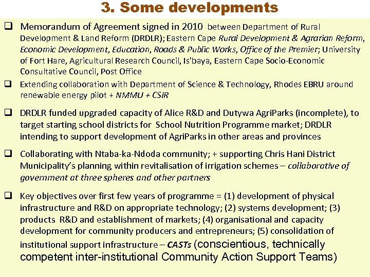 3. Some developments q Memorandum of Agreement signed in 2010 between Department of Rural