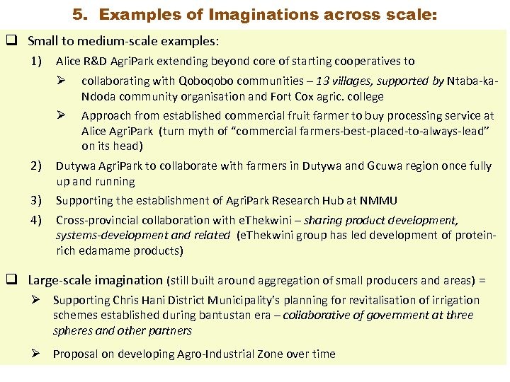 5. Examples of Imaginations across scale: q Small to medium-scale examples: 1) Alice R&D