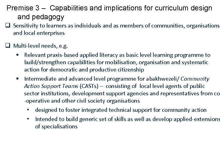 Premise 3 – Capabilities and implications for curriculum design and pedagogy q Sensitivity to