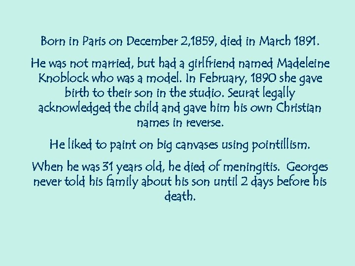 Born in Paris on December 2, 1859, died in March 1891. He was not