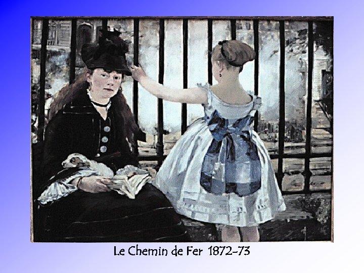 Le Chemin de Fer 1872 -73
