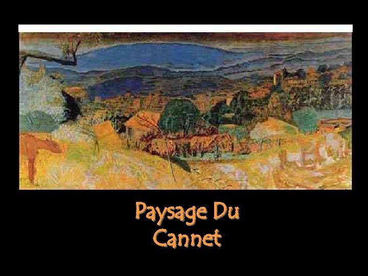 Paysage Du Cannet