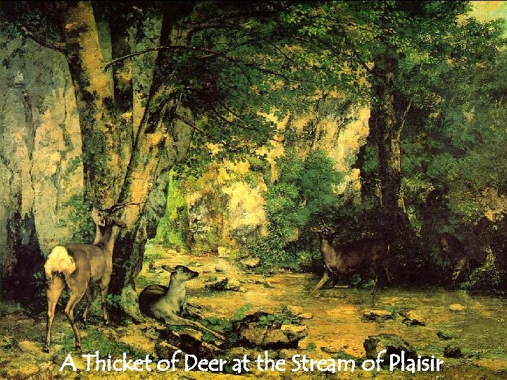 A Thicket of Deer at the Stream of Plaisir