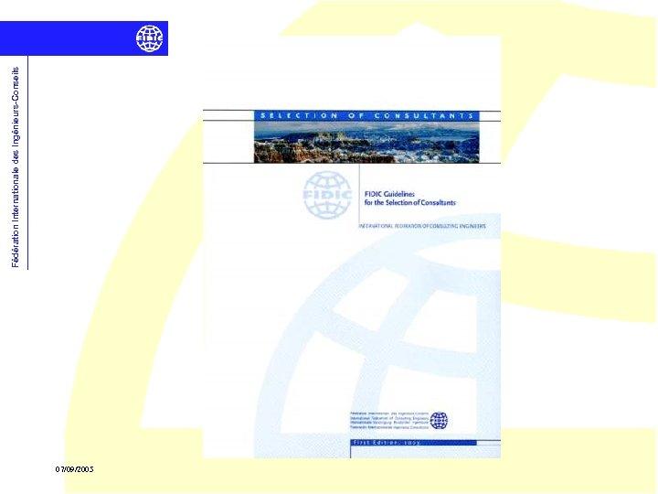 07/09/2005 Fédération Internationale des Ingénieurs-Conseils