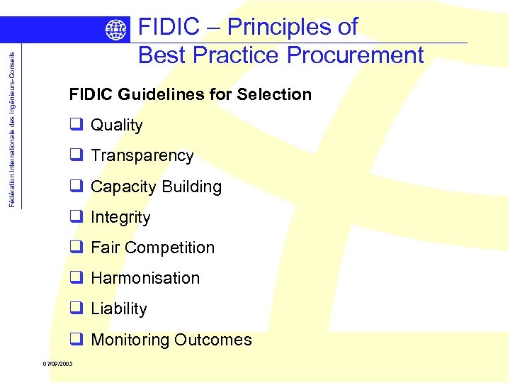Fédération Internationale des Ingénieurs-Conseils FIDIC – Principles of Best Practice Procurement FIDIC Guidelines for